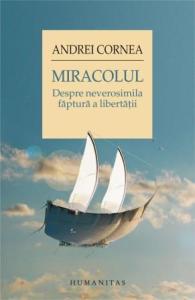 miracolul-despre-neverosimila-faptura-a-libertatii_1_fullsize