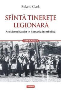 sfanta-tinerete-legionara-activismul-fascist-in-romania-interbelica_1_fullsize