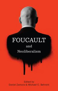 foucault-and-neoliberalism
