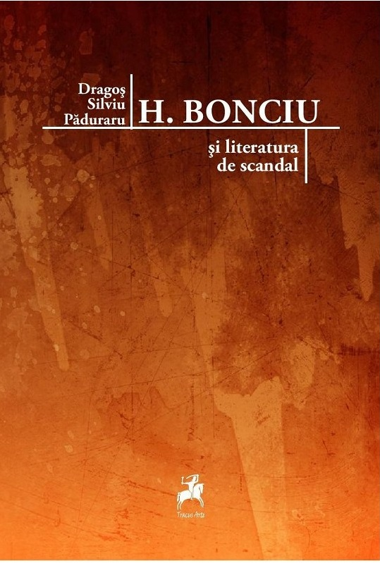 h-bonciu-și-literatura-de-scandal-dragoș-silviu-păduraru