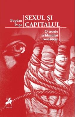 sexul-şi-capitalul-o-teorie-a-filmului-românesc-bogdan-popa