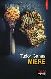 tudor ganea miere