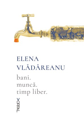 elena-vladareanu---bani-munca-timp-liber_c1