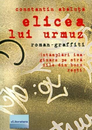 Constantin-Abaluta__Elicea-lui-Urmuz-Roman-graffiti__606-700-919-4-785334337401